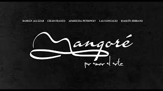 Mangoré, por Amor al Arte - Trailer Oficial
