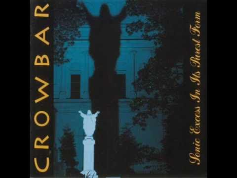 Crowbar - To Build A Mountain