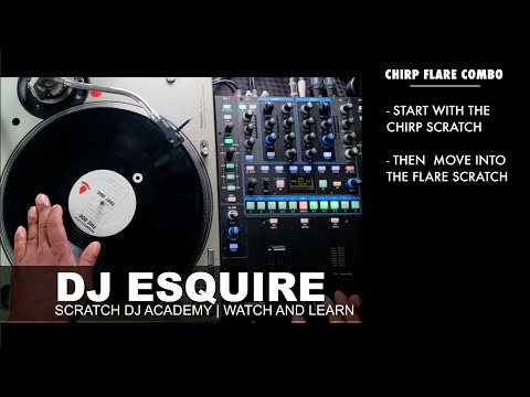 DJ Esquire Chirp Flare Combo | Watch And Learn | Scratch DJ Academy