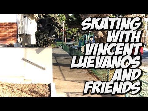 SKATING WITH VINCENT LUEVANOS & FRIENDS !!! - NKA VIDS -