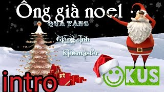 intro giáng sinh ông già noel project kinemaster