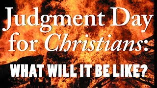Judgment Day For Christians: Rewards in Heaven