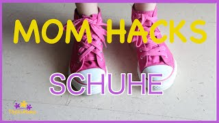 MOM HACKS - Kinderschuhe! - Tipps & Tricks /  Shoe-Hacks for Kids / Life Hacks / TäglichMama