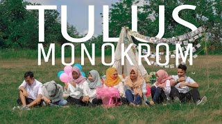 TULUS MONOKROM UNOFFICIAL VIDEO