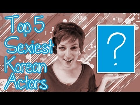 Top 5 Sexiest Korean Male Actors - Top 5 Fridays