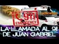 La llamada al 911 de Juan Gabriel -