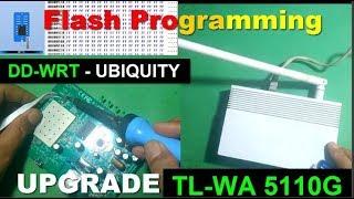 Bongkar Router TL-WA5110G   upgrade flash firmware DD-WRT Ubiquity ic BIOS (Eeprom) programmer