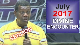 Pastor E.A Adeboye Sermon @ RCCG July 2017 DIVINE ENCOUNTER
