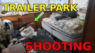 I've owned a trailer park for 72 hours and we had a shooting