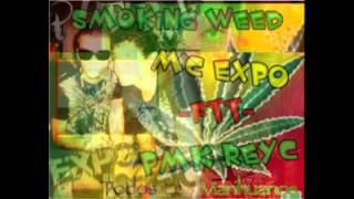 🎵Smoking Weed🎶- Pmk Reyc Ft Mc Expo🎼