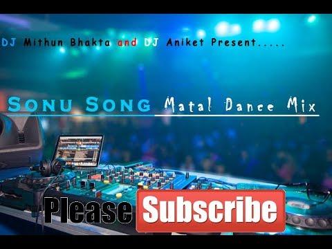 Sonu Song Remix by DJ Mithun Bhakta and DJ Aniket     DJ Mithun Bhakta Official