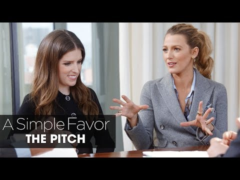 """A Simple Favor (2018 Movie) """"The Pitch"""" – Anna Kendrick, Blake Lively, Paul Feig"""
