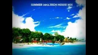 Summer 2012 Tech House Mix