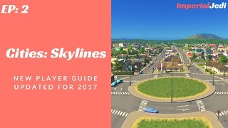 Cities: Skylines - New Player Guide // Updated for 2017 - NO MODS [EP2]