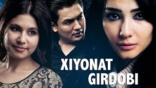 Xiyonat girdobi (o'zbek film)   Хиёнат гирдоби (узбекфильм)