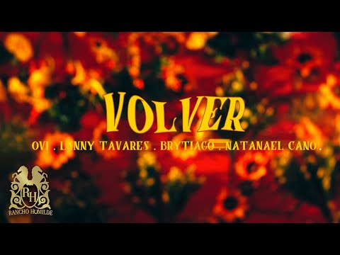 Ovi, Lenny Tavarez, Brytiago, Natanael Cano - Volver [Official Video]