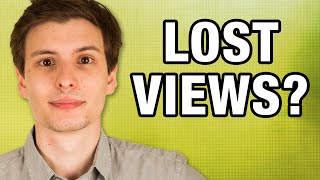 Why Do You Lose Views Sometimes?