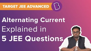 JEE Alternating Current   Electromagnetism   Target JEE   JEE Physics