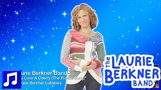 "Best Lullabies For Kids - ""I Gave My Love A Cherry (The Riddle Song)"" by The Laurie Berkner Band"