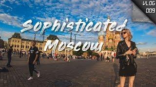 VLOG 009 一个被我们低估的城市,情侣之间还有这样的传统?!Sophisticated Moscow