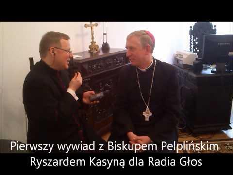 Pierwszy wywiad z Biskupem Pelplińskim Nominatem Ryszardem Kasyną dla Radia Głos