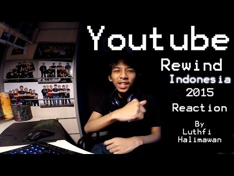 YOUTUBE REWIND INDONESIA 2015 REACTION BY UPI!