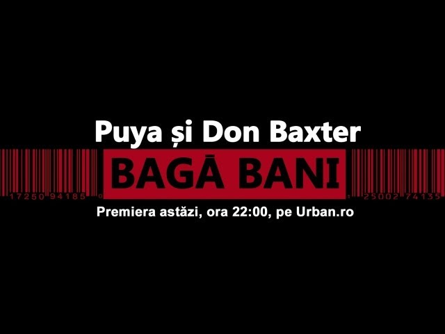 Puya si Don Baxter - Baga Bani (Special Guest Connect-R) Official Single