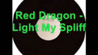 Red Dragon - Light My Spliff