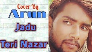Jadu Teri Nazar (cover by Arun Verma)