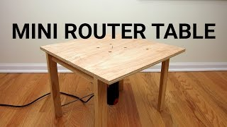 How To Make a Mini Router Table