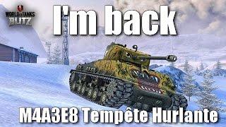 World of tanks blitz fr - I'm back !!!  (M4A3E8 Tempête Hurlante)