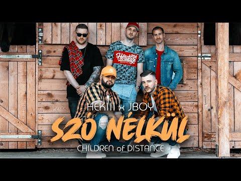 HEKIII x JBOY ft. Children of Distance - SZÓ NÉLKÜL (Official Music Video)