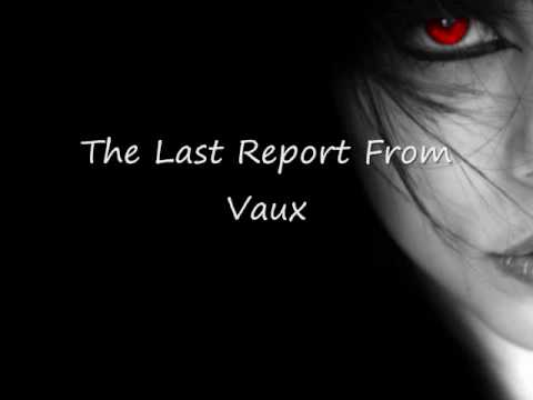 Vaux - The Last Report From...