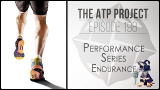 The ATP Project - Ep 198 - Performance Series - Endurance