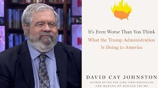 """It's Even Worse Than You Think"": David Cay Johnston on Trump's First Year in Office"