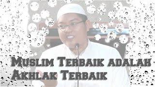 Umat Terbaik adalah Akhlak Terbaik|Ust DR Firanda Andirja MA|Masjid AsSalam-080117