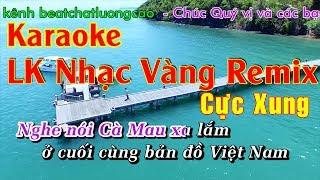 DJ Nhạc Vàng Remix  - LK nhạc Vàng Remix Gửi Em Ở Cuối Sông Hồng - Beat chất lượng cao