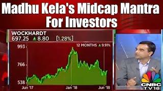 Madhu Kela's Midcap Mantra for Investors — Make Friends with Volatility | CNBC TV18