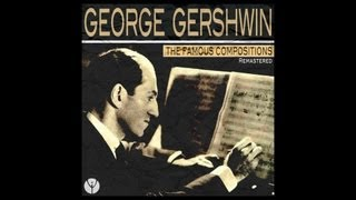 Watch George Gershwin Let