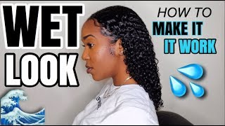THE WET LOOK ON MY NATURAL HAIR! | HOW TO MAKE IT WORK FOR YOU | TYPE 3 HAIR!