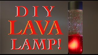 How To Make A Lava Lamp For Kids (No Electricity Needed!)