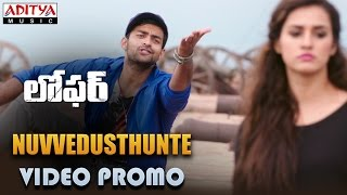 Nuvvedusthunte Video Promo Song || Loafer Songs HD