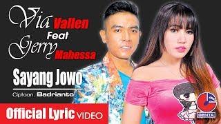 VIA VALLEN feat GERRY MAHESSA (OM. MALIKA) - SAYANG JOWO - Official Lyric Video