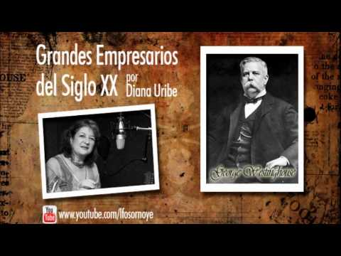 06. George Westinghouse (Grandes Empresarios del Siglo XX)