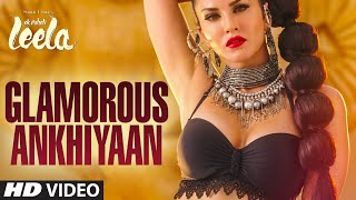 'Glamorous Ankhiyaan' Video Song from Ek Paheli Leela
