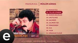 Yıllar Utansın Müslüm Gürses Official Audio Yıllarutansın Müslümgürses Esen Müzik