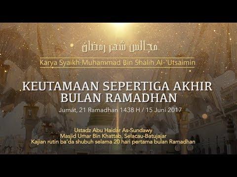 Ustadz Abu Haidar As Sundawy : KEUTAMAAN 1/3 AKHIR BULAN RAMADHAN || Majelis Bulan Ramadhan #14
