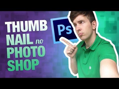 Como Fazer uma Thumbnail no Photoshop (Miniatura de Vídeo) thumbnail