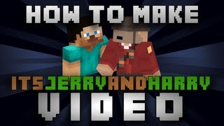 How to make an ItsJerryAndHarry video