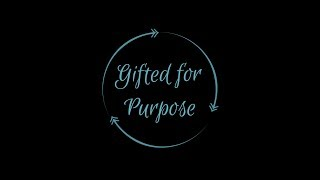 My Passion for Gifted for Purpose